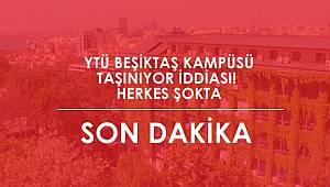Yıldız Teknik Üniversitesi Beşiktaş kampüsünde flaş gelişme! YTÜ artık..