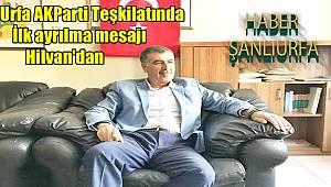Hilvan Akparti ilçe başkanı görevden ayrılıyor...