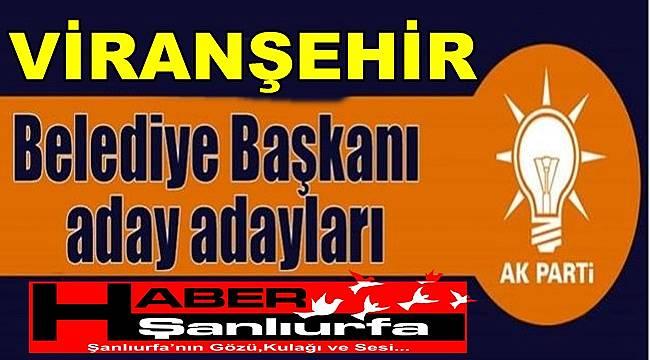 AK Parti Viranşehir Belediye Başkan aday adayların İsim Listesi