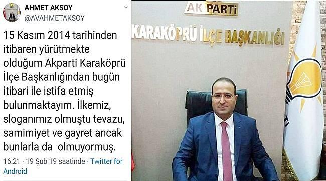 Ak Parti Karaköprü ilçe Başkanı Ahmet Aksoy İstifa Etti