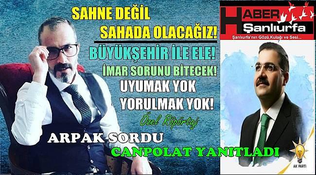 Mehmet CANPOLAT : SAHNEDE DEĞİL SAHADA OLACAĞIZ!
