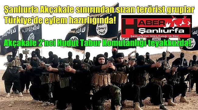 Şanlıurfa Akçakale sınırından sızan terörist gruplar Türkiye'de eylem hazırlığında!
