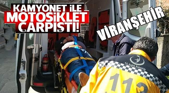 Viranşehir'de Kamyonet ile Motosiklet Çarpıştı: 2 yaralı