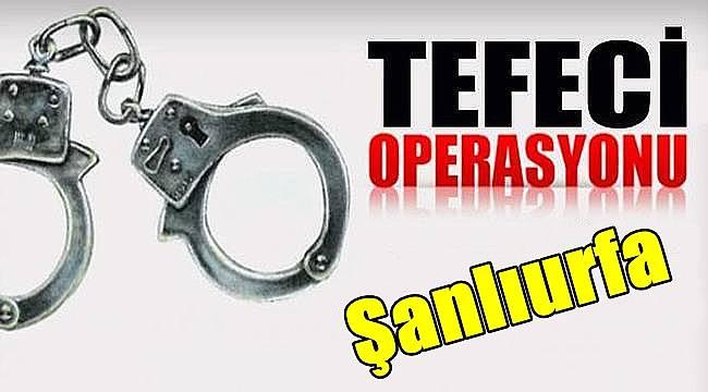 Şanlıurfa'da Tefeci Operasyonuna 5 Tutuklama