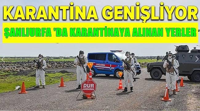 ŞANLIURFA 'DA KARANTİNAYA ALINAN YERLER
