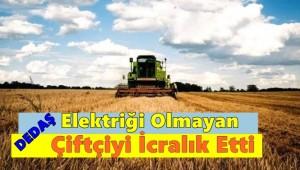 DEDAŞ Elektriği Olmayan Çiftçiyi İcralık Etti