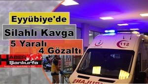 Eyyübiye'de Silahlı Kavga: 5 Yaralı, 4 Gözaltı