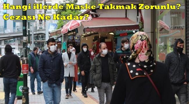 Hangi İllerde Maske Takmak Zorunlu?