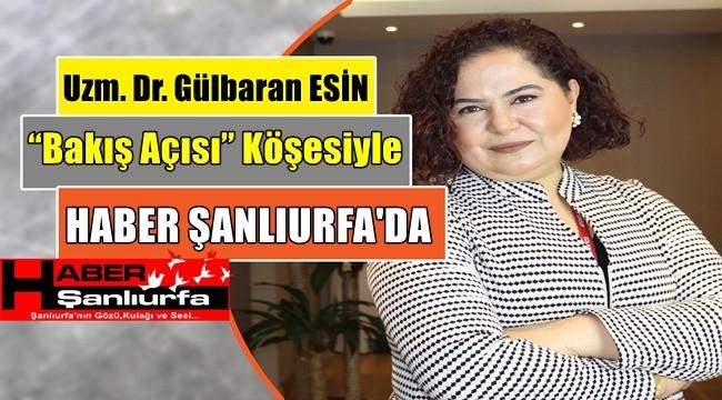 Uzm. Dr. Gülbaran ESİN Haber Şanlıurfa 'da