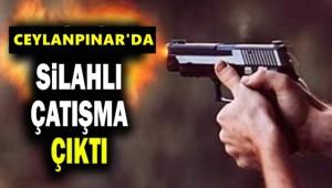 Ceylanpınar'da Silahlı Çatışma : 2 Yaralı