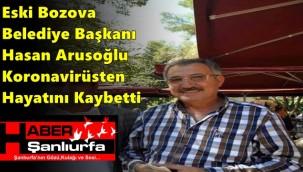 Eski Bozova Belediye Başkanı Hasan Arusoğlu Koronavirüsten Hayatını Kaybetti