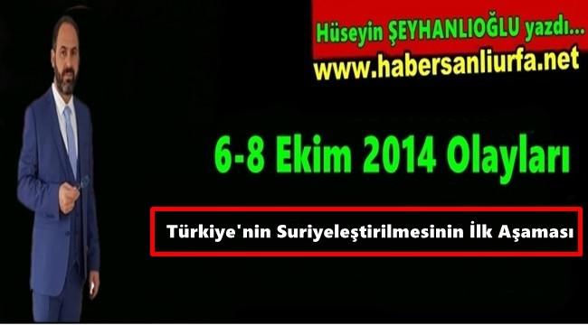 Türkiye'nin Suriyeleştirilmesinin İlk Aşaması