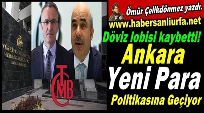 Döviz Lobisi Kaybetti! Ankara, Yeni Para Politikasına Geçiyor