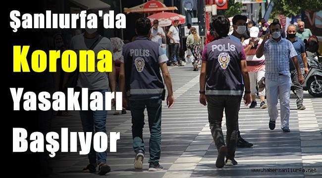 Şanlıurfa'da Korona Yasakları Başlıyor