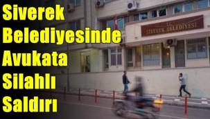 Siverek Belediyesinde Avukata Silahlı Saldırı