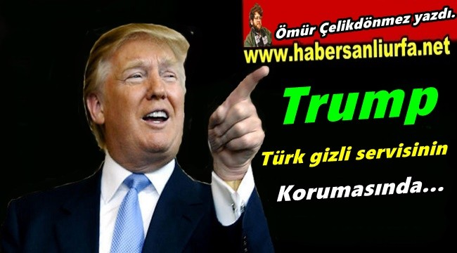 Trump Türk Gizli Servisinin Korumasında…