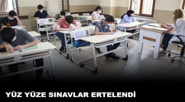 Yüz Yüze Sınavlar Ertelendi!