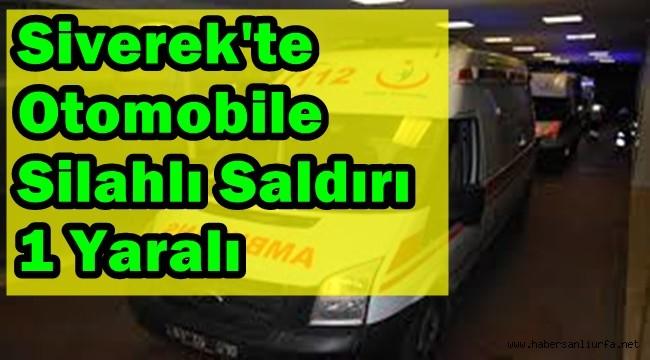 Siverek'te otomobile Silahlı Saldırı : 1 Yaralı