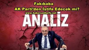 Fakıbaba, AK Parti'den İstifa Edecek mi?