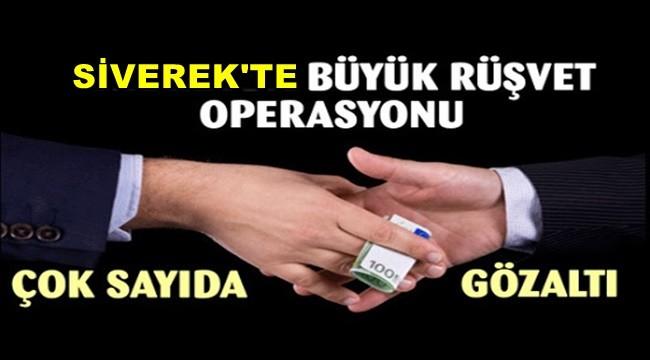 Siverek'te Rüşvet Operasyonu : 11 Gözaltı