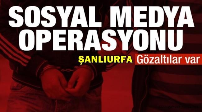 Şanlıurfa'da Sosyal Medya Operasyonu: 8 gözaltı