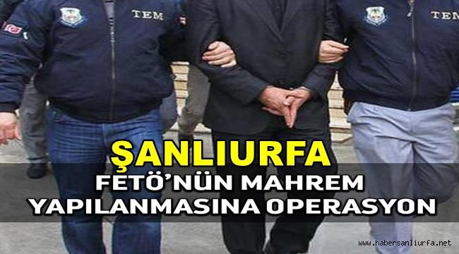 Şanlıurfa'da FETÖ'nün Mahrem Yapılanmasına Operasyon: 7 Gözaltı