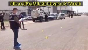 Siverek'te Silahlı Kavga : 3 Yaralı
