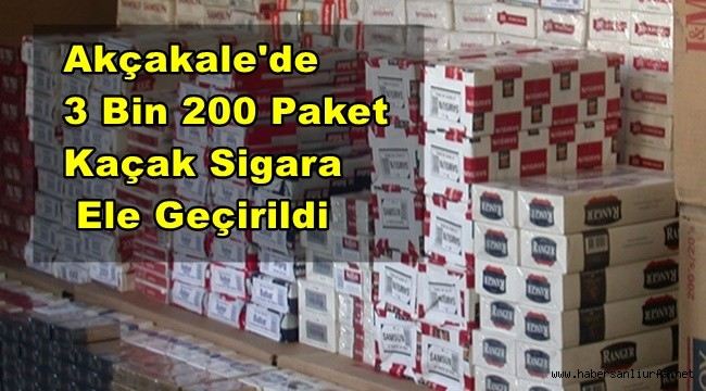 Akçakale'de 3 Bin 200 Paket Kaçak Sigara Ele Geçirildi